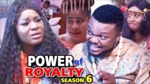POWER OF ROYALTY SEASON 6 - 2019 Nollywood Movie